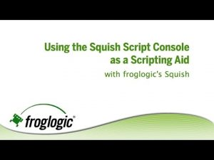 Squish tip of the week: Scripting with the help of the Squish Script Console