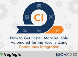 Webinar Q&A: How to Get Faster, More Reliable Automated Testing Results Using Continuous Integration