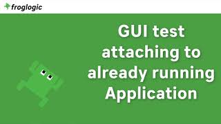 Tutorial GUI test attaching to already running application