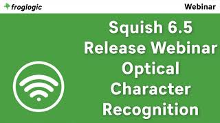 Release Webinar Squish 6.5 Optical Character Recognition