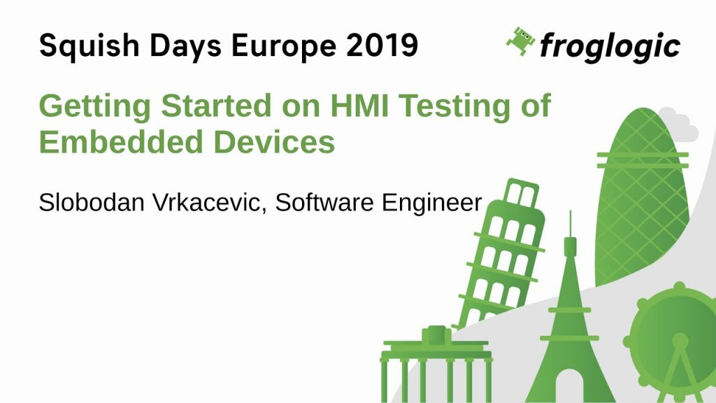 SquishDays 2019 - Talk: Getting Started on HMI Testing of Embedded Devices