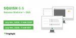 Squish 6.6 Release Webinar