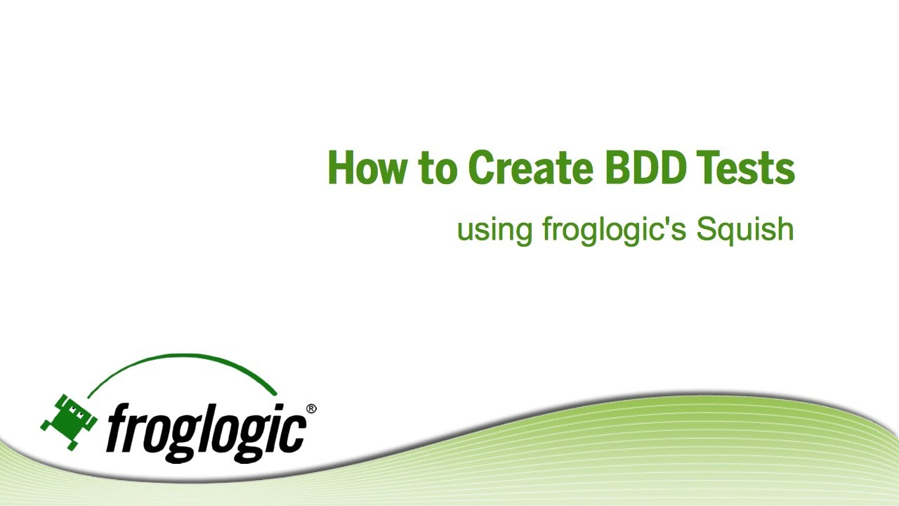 How to create BDD tests using froglogics squish